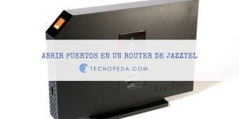 Abrir puertos en un router de Jazztel