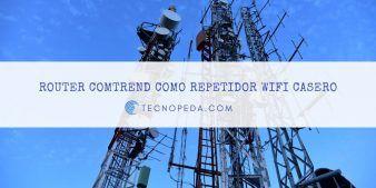 Router Comtrend como repetidor wifi casero