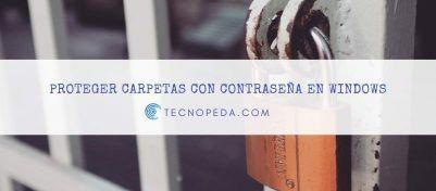 Proteger carpetas con contraseñas en Windows