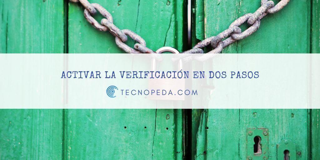 activar la verificación en dos pasos