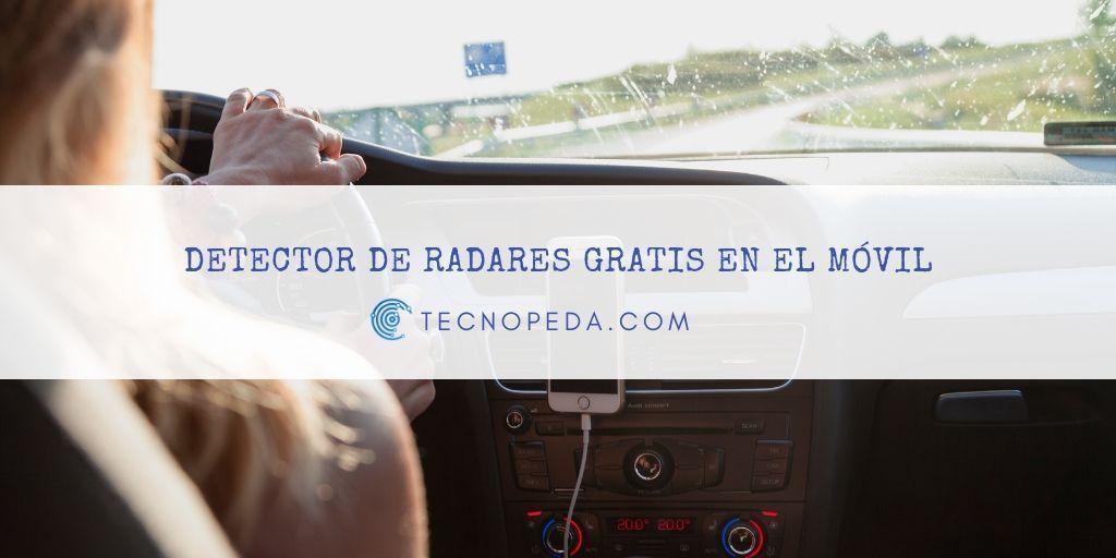 Detector de radares gratis en el móvil