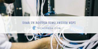 Usar un router como switch inalámbrico