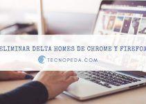 Delta Homes: cómo eliminar el virus del Navegador