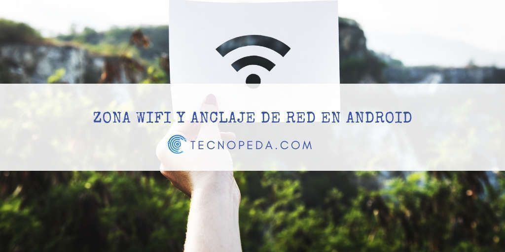 Zona Wifi y Anclaje de Red