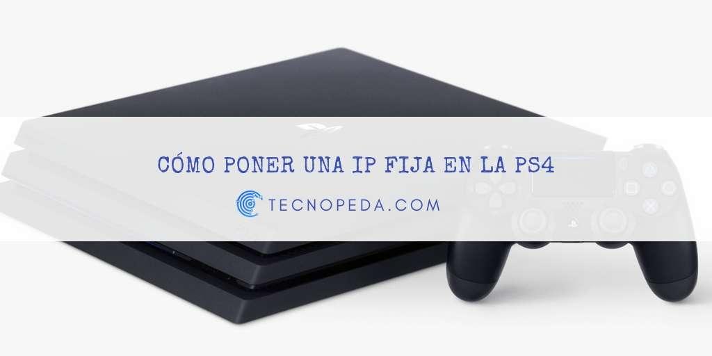 Poner una IP fija en la PS4