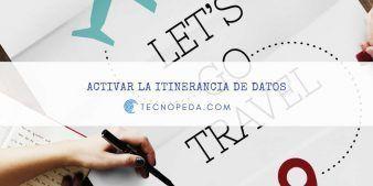 Activar la Itinerancia de datos