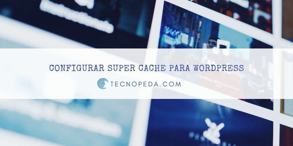 Configurar SuperCache para Wordpress