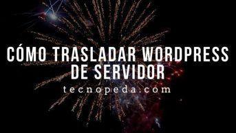 Cómo trasladar wordpress de servidor
