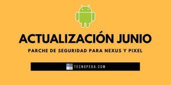 Actualización de Seguridad de Junio para Nexus y Pixel