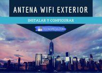 Instalar y Configurar una Antena Wifi Exterior de Largo Alcance