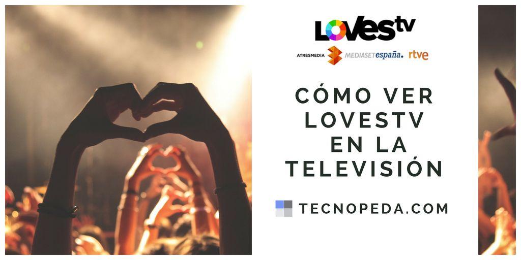 Cómo ver Lovestv en una smart tv