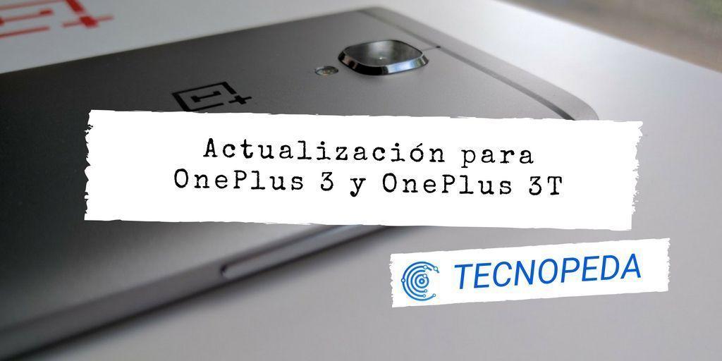 Actualización para Oneplus 3 y 3T