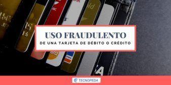 Cómo denunciar el uso fraudulento de una tarjeta en internet