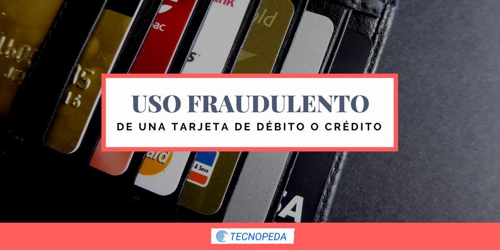 Denunciar el uso fraudulento de una tarjeta