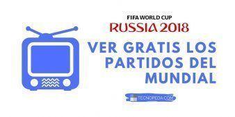 Ver gratis los partidos del fútbol del mundial