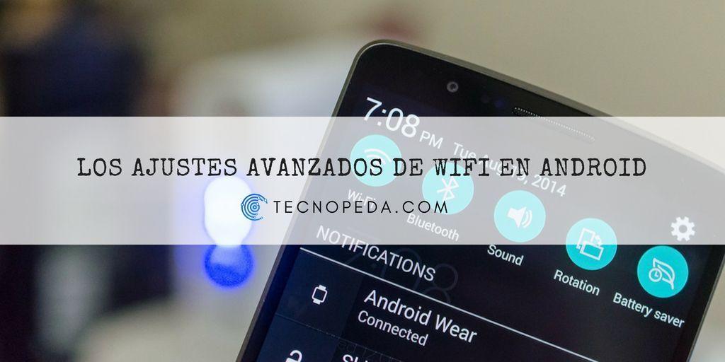 Ajustes avanzados de Wifi en Android