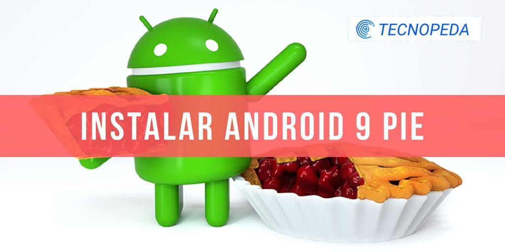 Android 9 Pie es Oficial