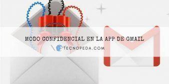 Emails en Modo Confidencial con la app de Gmail