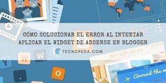 Solucionar el error al intentar aplicar el widget de Adsense en Blogger