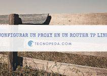 Configuración proxy en un router TP Link