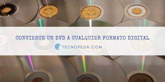 Convierte un DVD a formatos digitales