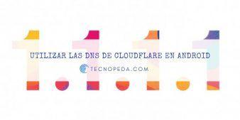 Utilizar las DNS de Cloudflare en Android