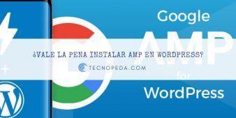 Vale la pena instalar amp en wordpress
