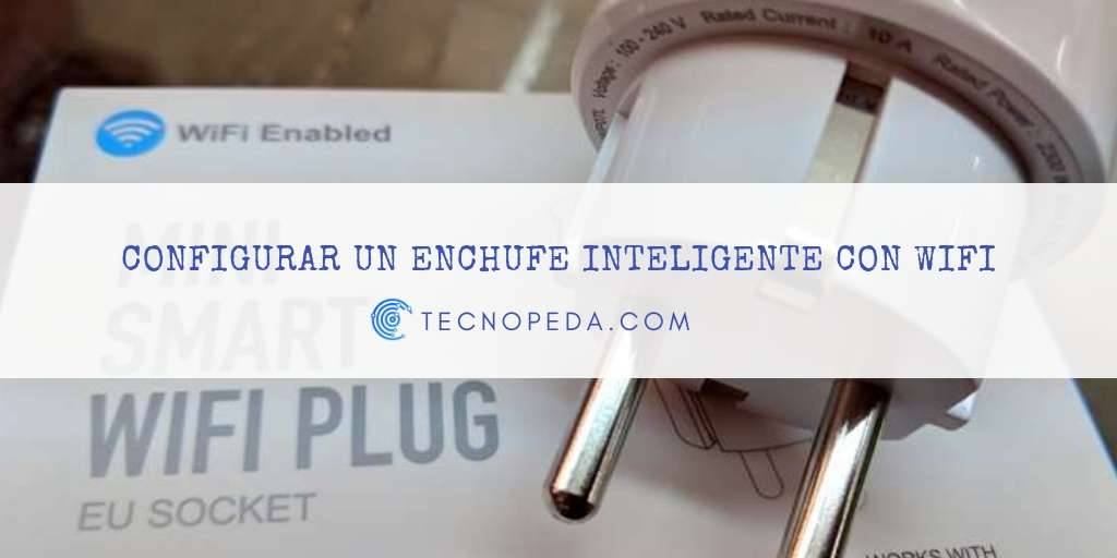 Configurar un enchufe inteligente con wifi