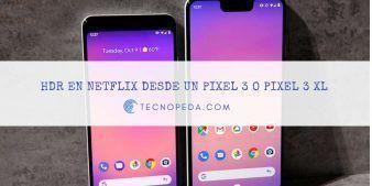 HDR en Netflix desde un PIxel 3
