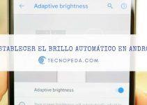 Cómo Restablecer el Brillo Automático de la Pantalla en Android