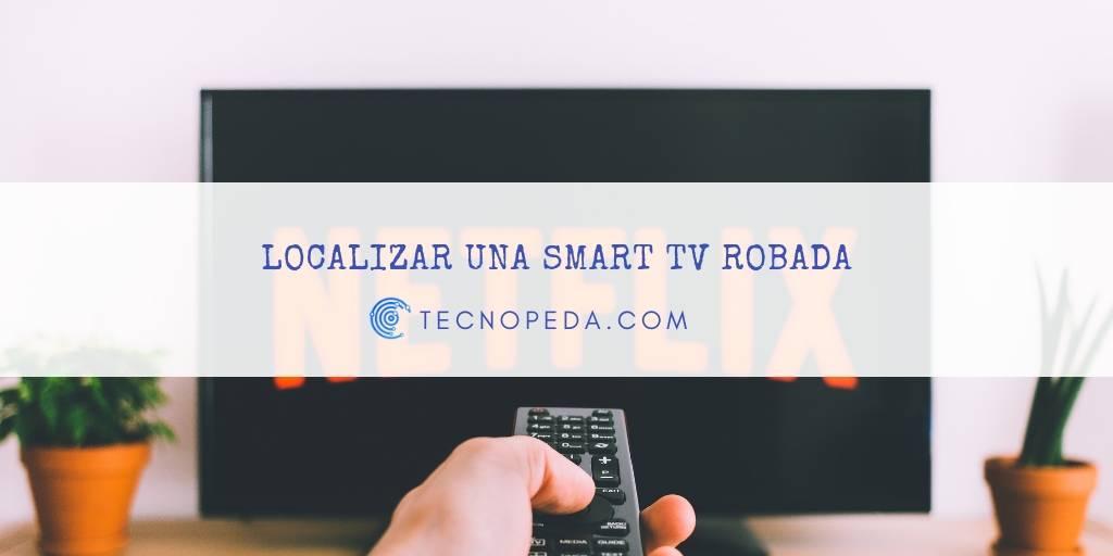 Localizar una Smart Tv Robada