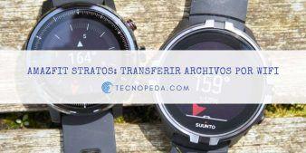 Transferir archivos por wifi al Amazfit Stratos