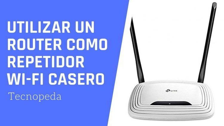 Router Como Repetidor Wi-Fi Casero
