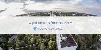 ¿qué es el vídeo vr 360?