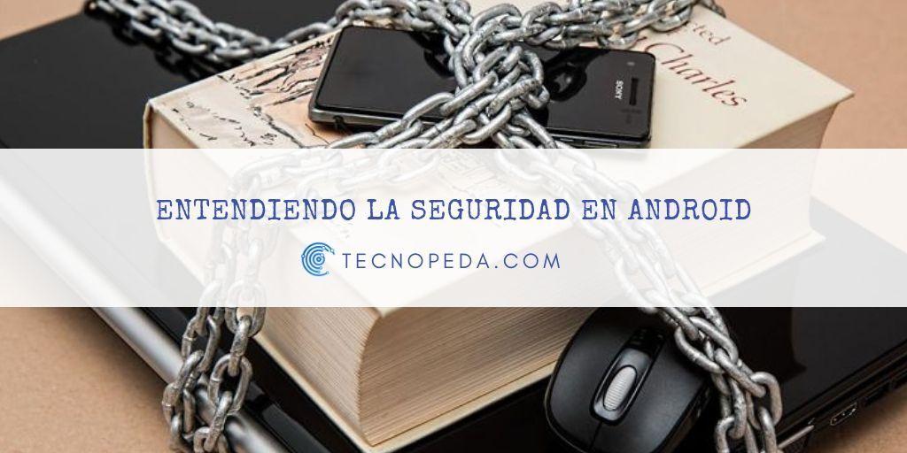 Seguridad en Dispositivos Android