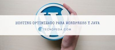 Hosting web optimizado para Wordpress y Java