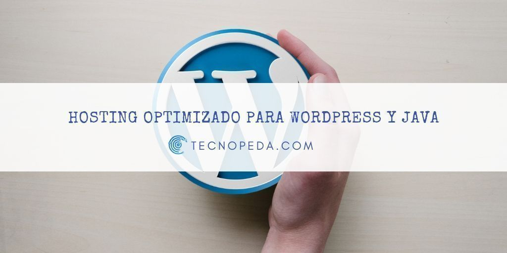 Hosting web optimizado para Wordpress y Java