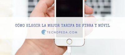 Cómo elegir la mejor tarifa de fibra y móvil