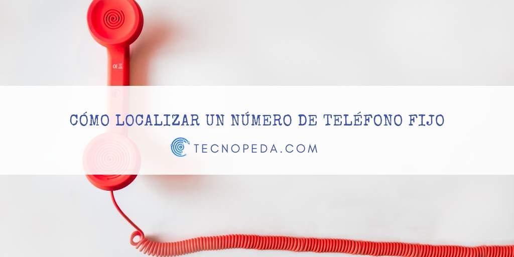 Localizar un número de teléfono fijo
