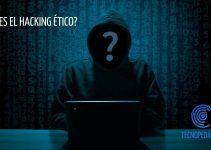 Hacking Ético: ¿Qué es y en que consiste?