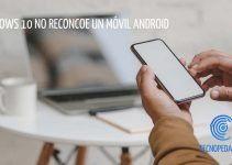 Windows 10 no Reconoce un Móvil Android